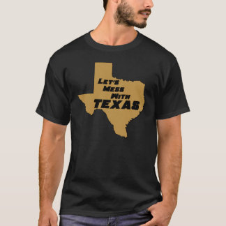 Let's Mess With Texas Brown T-Shirt