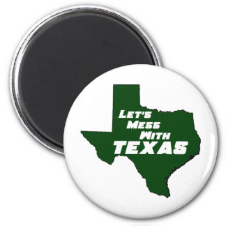 Let's Mess With Texas Green 2 Inch Round Magnet