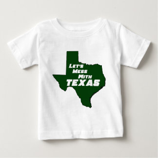Let's Mess With Texas Green Baby T-Shirt