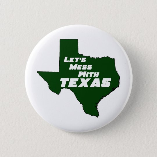 Let's Mess With Texas Green Button
