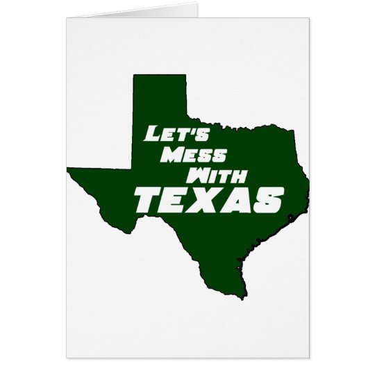 Let's Mess With Texas Green Card