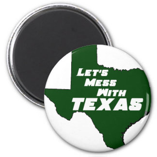 Let's Mess With Texas Green Fridge Magnets