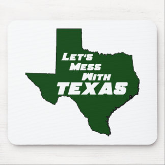 Let's Mess With Texas Green Mouse Pad