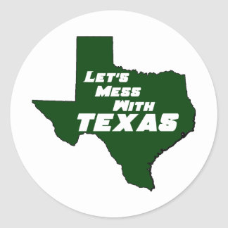 Let's Mess With Texas Green Round Stickers