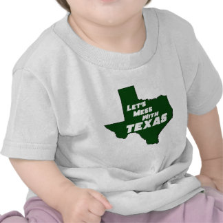 Let's Mess With Texas Green Shirt