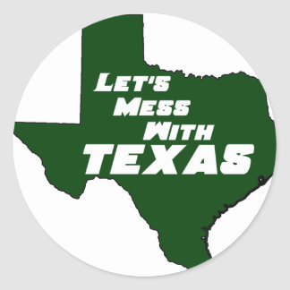 Let's Mess With Texas Green Sticker