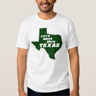 Let's Mess With Texas Green T-Shirt
