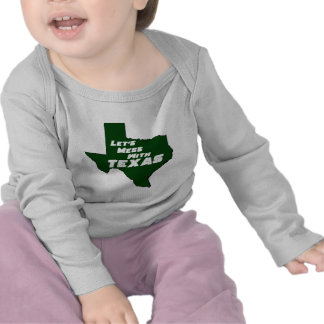 Let's Mess With Texas Green T Shirt