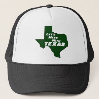 Let's Mess With Texas Green Trucker Hat