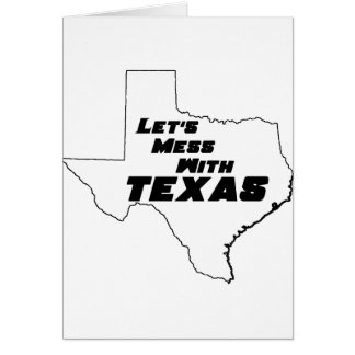 Let's Mess With Texas White Card