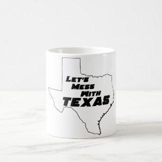 Let's Mess With Texas White Coffee Mug