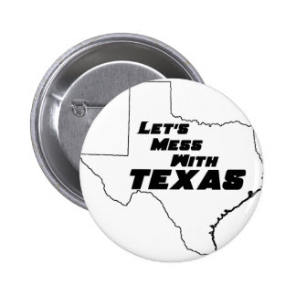 Let's Mess With Texas White Pins