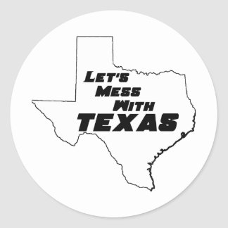Let's Mess With Texas White Round Stickers