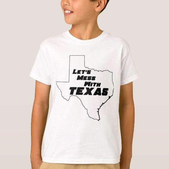 Let's Mess With Texas White T-Shirt