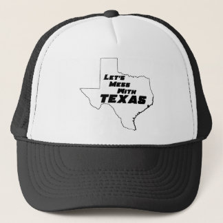 Let's Mess With Texas White Trucker Hat