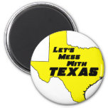 Let's Mess With Texas Yellow 2 Inch Round Magnet