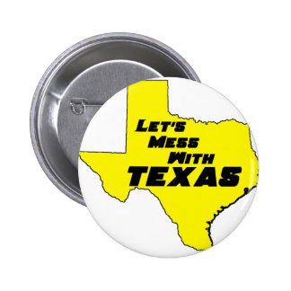 Let's Mess With Texas Yellow Button