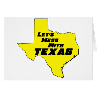 Let's Mess With Texas Yellow Card