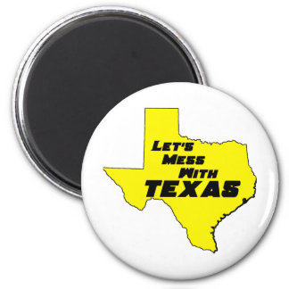 Let's Mess With Texas Yellow Fridge Magnets