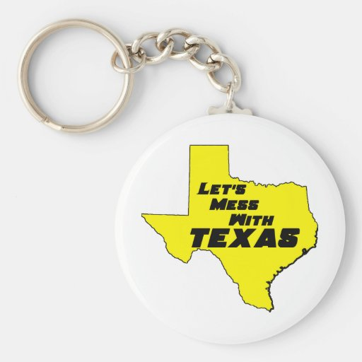Let's Mess With Texas Yellow Keychain