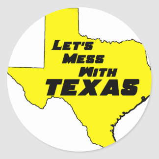 Let's Mess With Texas Yellow Round Stickers