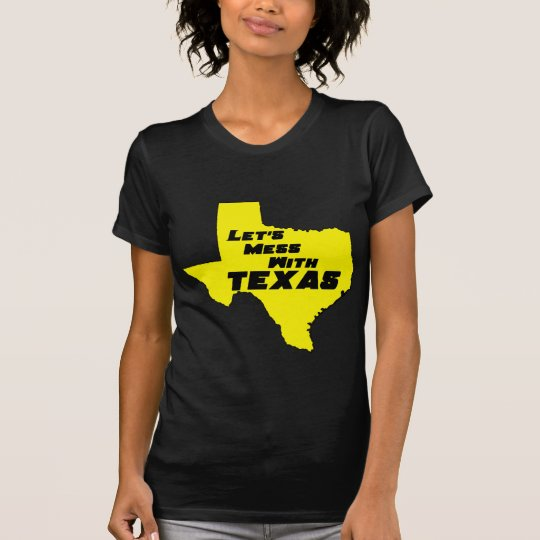 Let's Mess With Texas Yellow T-Shirt