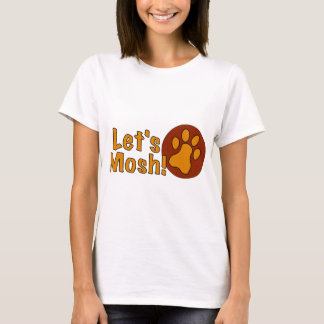 Let's Mosh! Pup Play Shirt
