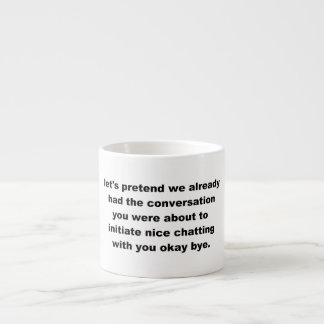Let's Not Chat Espresso Cup