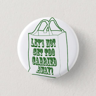 Let's not get too carried away! Button