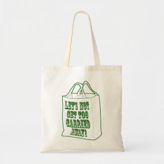 Let's Not Get Too Carried Away Tote Bag