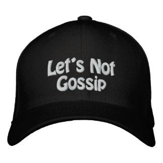 Let's Not Gossip Baseball Cap