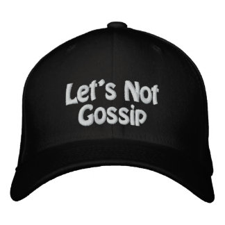 Let's Not Gossip Baseball Cap