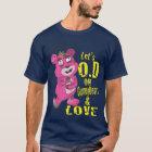 Lets O.D on GummyBears and Love T-Shirt
