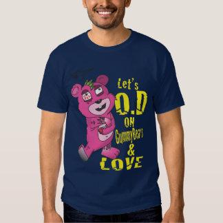 Lets O.D on GummyBears and Love Tee Shirts