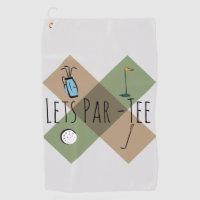Let's Par Tee Funny Golf Humor Golf Towel