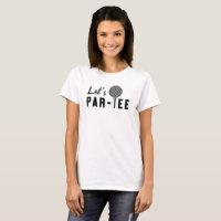 Let's Par-tee Pun T-shirt