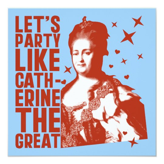 Let's Party Like Catherine The Great Invitations
