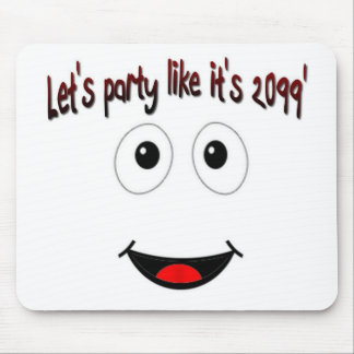 LET'S PARTY LIKE IT'S 2099! MOUSE PAD