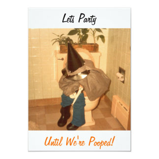 Lets party until we're pooped- invite