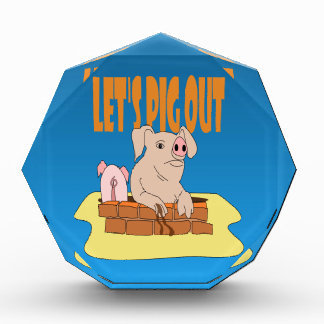 Let's Pig Out Acrylic Award