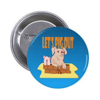 Let's Pig Out Button