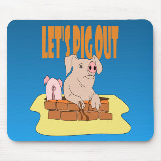 Let's Pig Out Mouse Pad