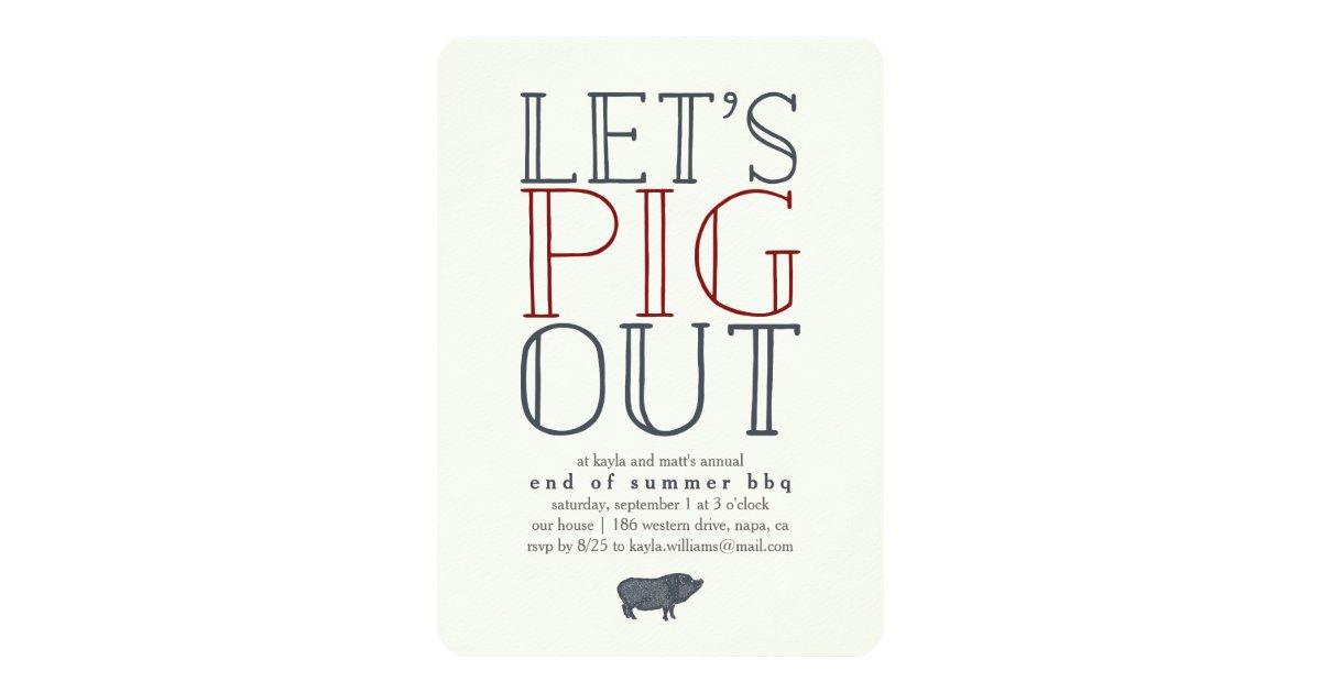 Let's Pig Out   Summer BBQ Invitation   Zazzle.com