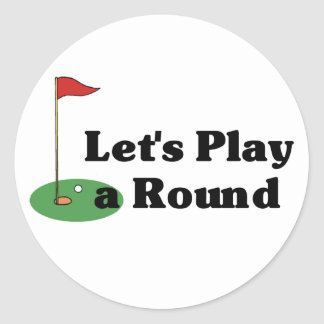 Let's Play a Round Classic Round Sticker