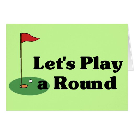 Let's Play a Round Greeting Card