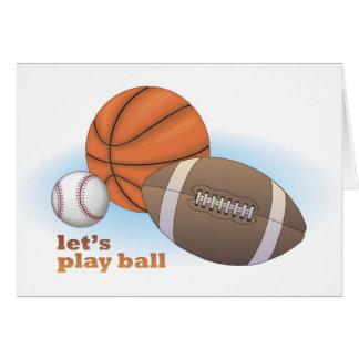 Let's play ball: baseball, basketball & football greeting card