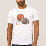 Let's play ball: baseball, basketball & football T-Shirt