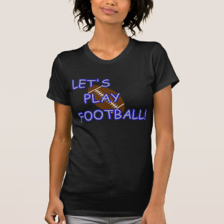 Lets Play Football T-Shirt