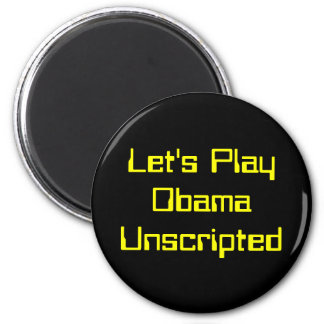 Let's Play ObamaUnscripted 2 Inch Round Magnet