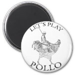 Lets Play Pollo! Refrigerator Magnet